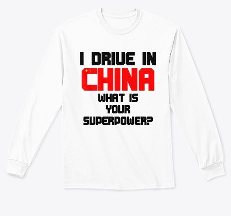 Drive in China superpower shirt