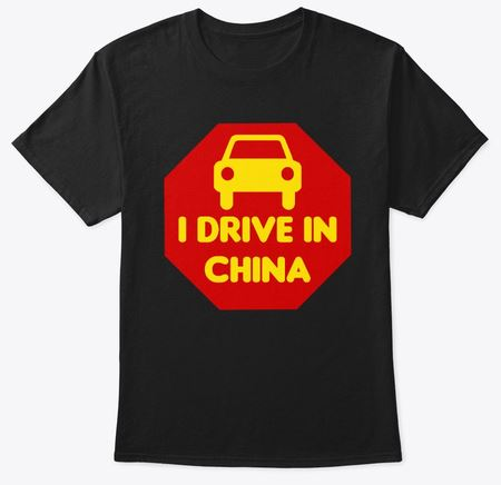 Drive in China Show that you know Shirt